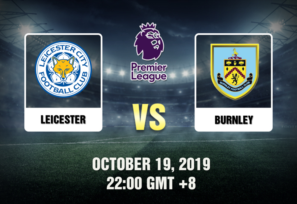 Leicester City Vs Burnley Betting Tips And Match Preview 101919