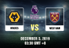 Wolves vs West Ham - EPL - Matchday 15