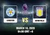 Leicester vs Aston Villa Prediction - 100320