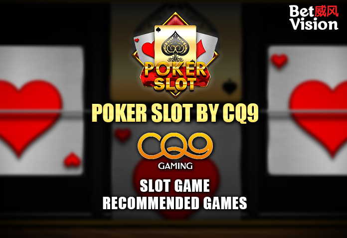 Header Poker Slot by CQ9 #1 Sports betting, Live Casino, Slots & Fishing Website in Asia