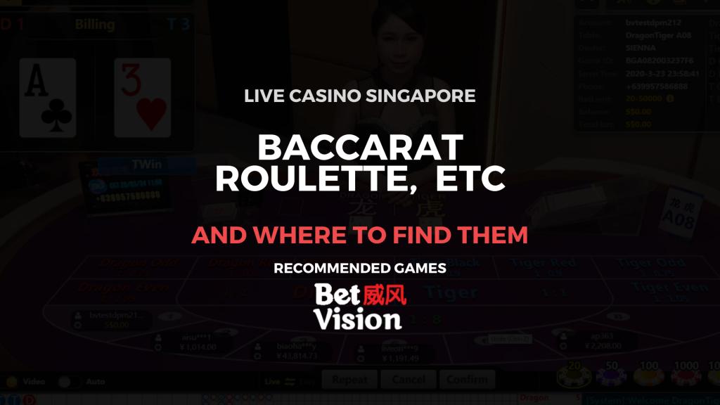 Live Casino Singapore Baccarat, Sic bo, Roulette