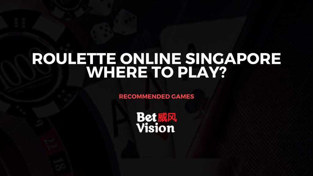 Rouletter Online Singapore