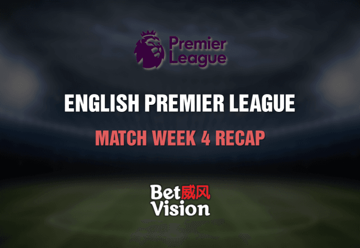 English Premier League Match Week 4 Recap 51020 #1 Sports betting, Live Casino, Slots & Fishing Website in Asia