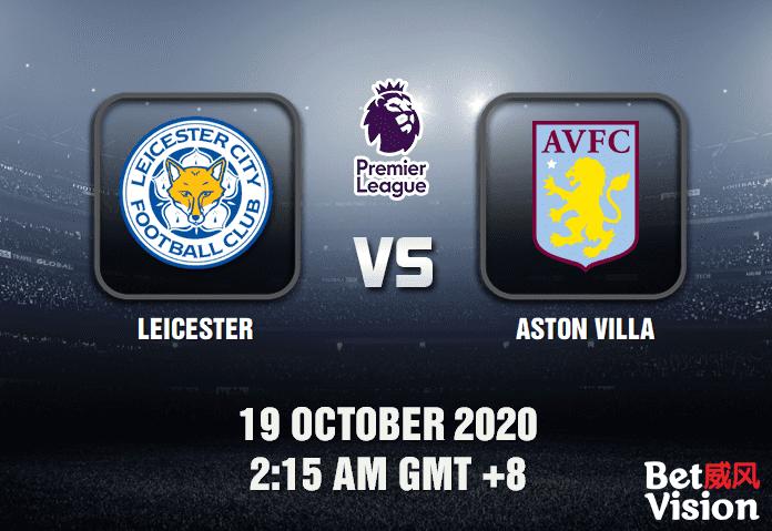 Leicester v Aston Villa Match Prediction – EPL – 191020