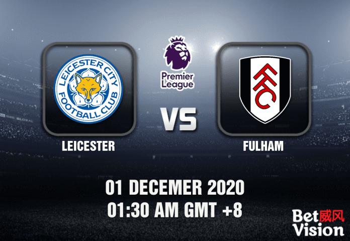 Leicester v Fulham Match Prediction - EPL - 01 Dec 20