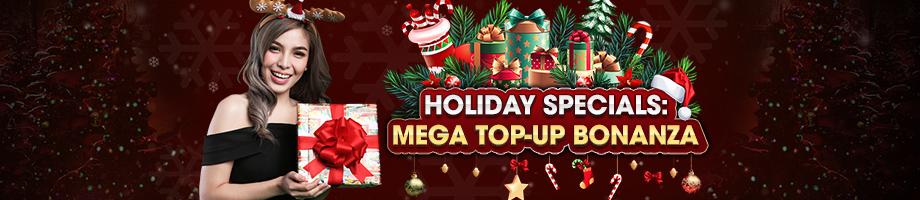 HOLIDAY SPECIALS MEGA TOP UP BONANZA - Promotions - Header