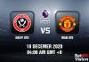 Sheff Utd v Man Utd Prediction - EPL - 18 Dec 20
