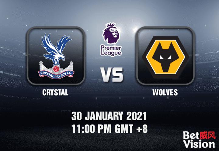 Crystal v Wolves Prediction - EPL - 30 JAN 21