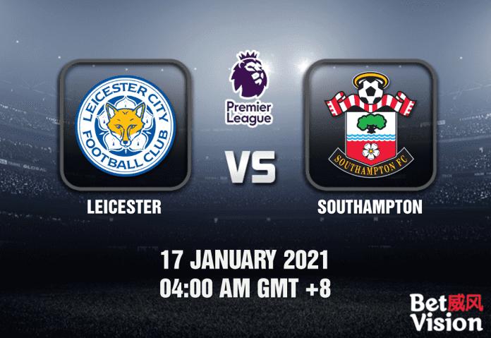 Leicester v Southampton Prediction - EPL - 17 JAN 21