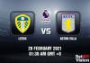 Leeds v Aston Villa Match Prediction - EPL - 28 FEB 21