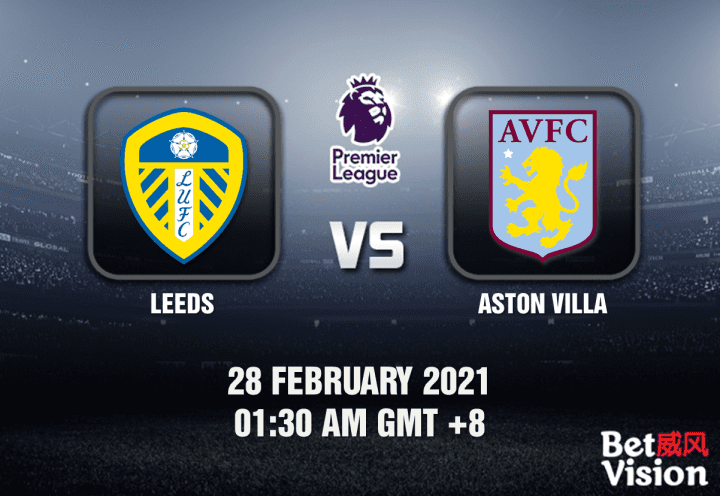 Leeds v Aston Villa Match Prediction - EPL - 28 FEB 21