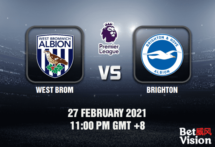 West Brom v Brighton Match Prediction - EPL - 27 FEB 21