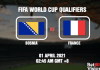 Bosnia v France Prediction World Cup Qualifiers 01 APR 21