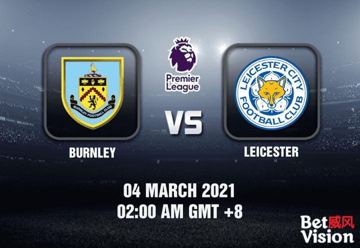 Burnley v Leicester Match Prediction - EPL - 04 MAR 2021