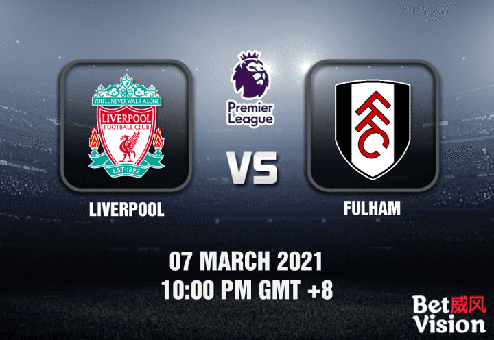 Liverpool v Fulham Match Prediction - EPL - 7 MAR 21