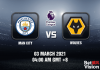 Man City v Wolves Match Prediction - EPL - 03 MAR 21