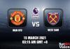 Man Utd v West Ham Match Prediction EPL 15 MAR 21