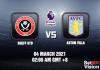 Sheff Utd v Aston Villa Match Prediction – EPL – 04/03/21