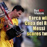 Barca win Copa del Rey