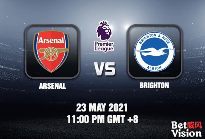 Arsenal v Brighton Prediction EPL 23 MAY 21
