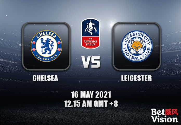 Chelsea v Leicester Prediction - FA Cup - 16 MAY 21