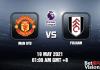 Man Utd v Fulham Match Prediction EPL 19 MAY 21