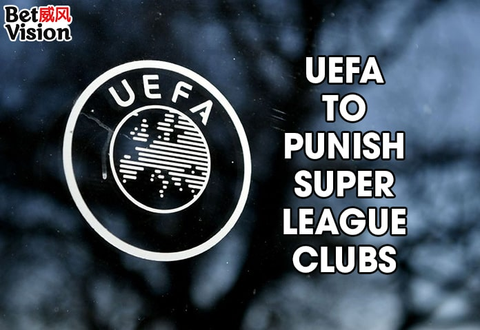 UEFA to Punish Super League Clubs