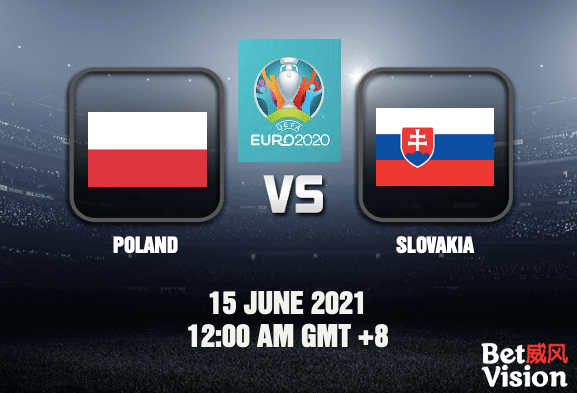 Poland v Slovakia Prediction 15 JUN 21