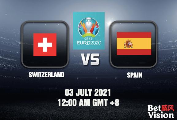 Switzerland v Spain Prediction EURO 2020 03 JUL 21