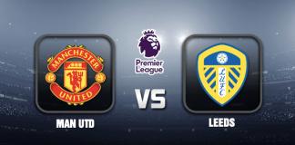 Man Utd v Leeds Match Prediction EPL 09 AUG 21