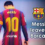 Messi leaves Barca