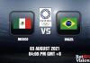 Mexico v Brazil Prediction Tokyo 2020 Mens Football 2 AUG 21