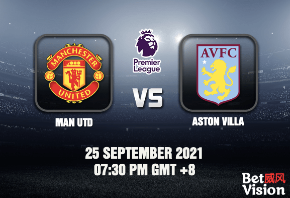 Man Utd v Aston Villa Prediction EPL 25 SEP 21