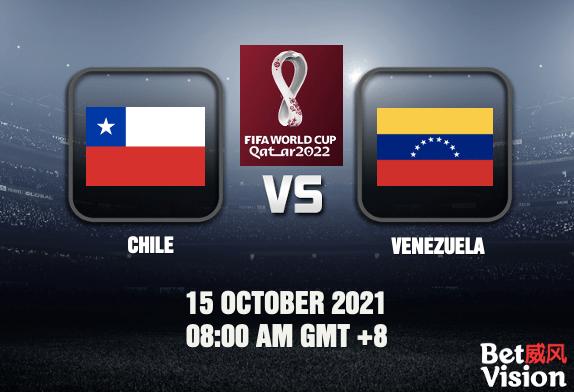 Chile v Venezuela Prediction World Cup Qualifiers 15 OCT 21